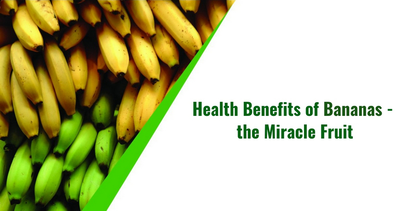 Health Benefits of Bananas - the Miracle Fruit