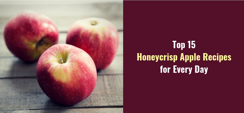 Top 15 Honeycrisp Apple Recipes for Every Day1